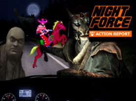 Night Force Action Report #105 – Khajerk Ride Along
