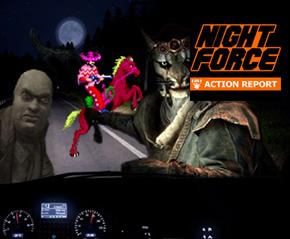 Night Force Action Report #105 – Khajerk Ride Along