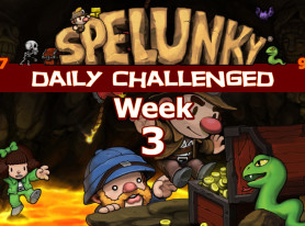 Spelunky Daily Challenged Week #3: Needs Some Bat Bat-spray