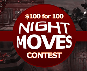 Final Day to Enter the $100 for 100 Night Moves Contest