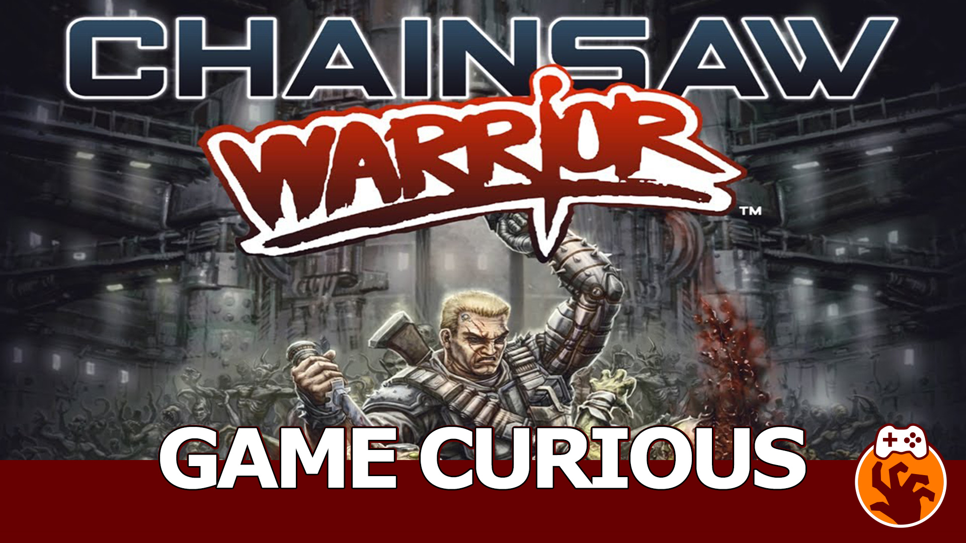 Game Curious – Chainsaw Warrior: Sawing Through Evil New York
