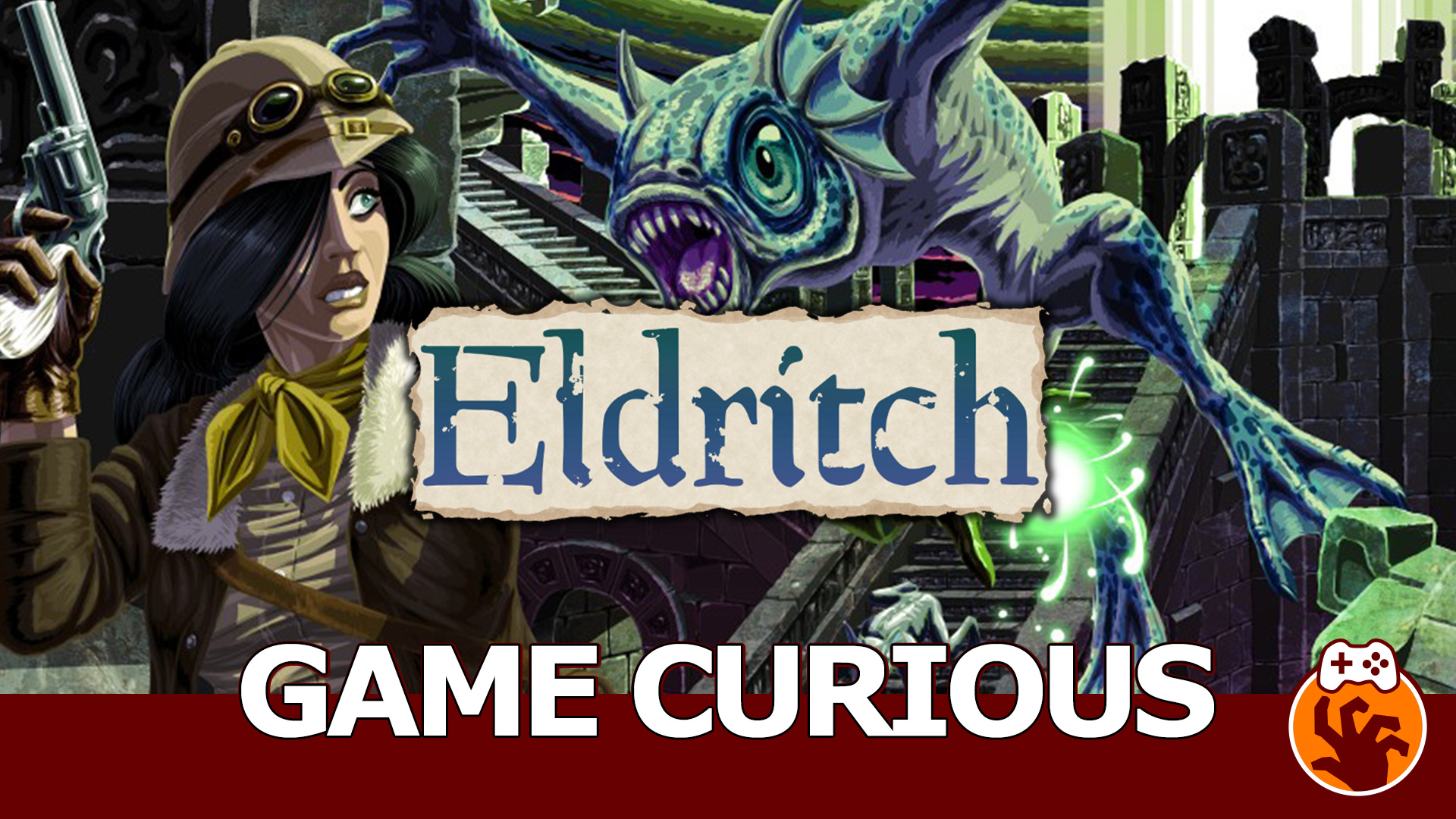 Game Curious – Eldritch: Climb Up to Get Down, If You Want