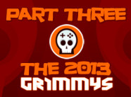The 2013 Grimmys