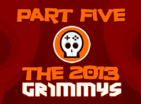 The 2013 Grimmys: Award Selections Part 5