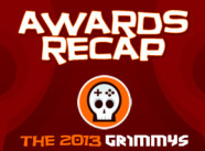 The 2013 Grimmys Recap