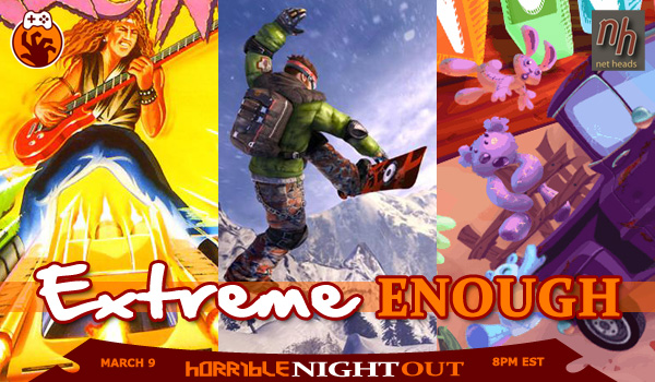 Horrible Night Out 3/9 – Extreme Enough at Net Heads in Indianapolis (Games Update)