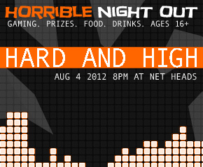 Last Call for Horrible Night Out – Hard and High this Saturday at 8pm in Indianapolis