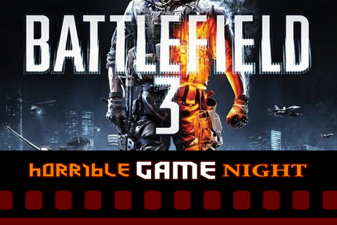 Horrible Game Night 11/4 9pm EST – Battlefield 3