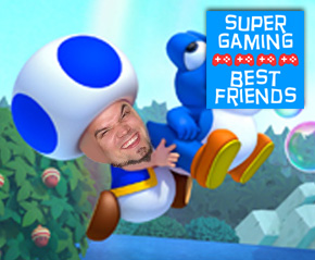 I'm Not Toad – Super Gaming Best Friends Live #201
