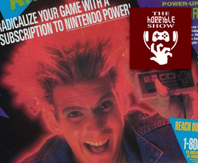 When We Played with Nintendo Power – The Horrible Show #304