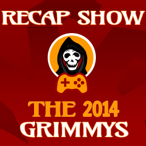 The 2014 Grimmys Recap Show: Games of the Year Awards